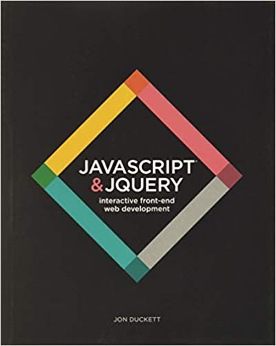 JavaScript and JQuery: Interactive Front-End Web Development 1st Edition