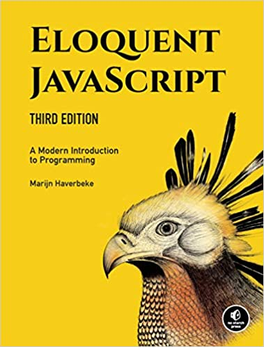 Eloquent JavaScript: A Modern Introduction to Programming